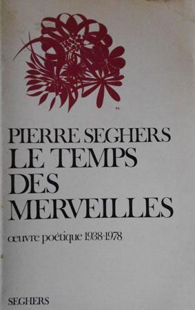 Le Temps des Merveilles, Pierre Seghers